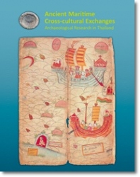 Ancient Maritime Cross-cultural Exchanges Archaeological Research in Thailand